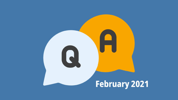 Blue screen representing a Q&A with two speech bubbles, one with Q, and one with A, and the letters February 2021 underneath