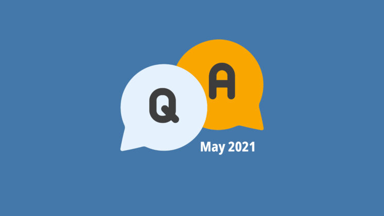 Blue screen representing a Q&A with two speech bubbles, one with Q, and one with A, and the letters May 2021 underneath